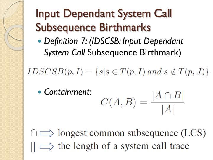 Input Dependant System Call Subsequence Birthmarks