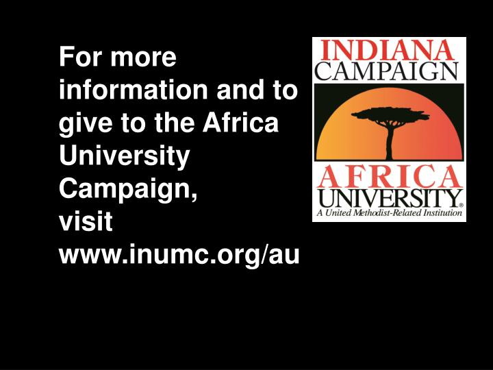 For more information and to give to the Africa University Campaign,