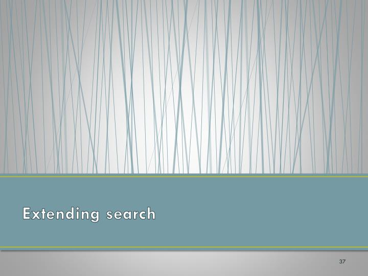 Extending search