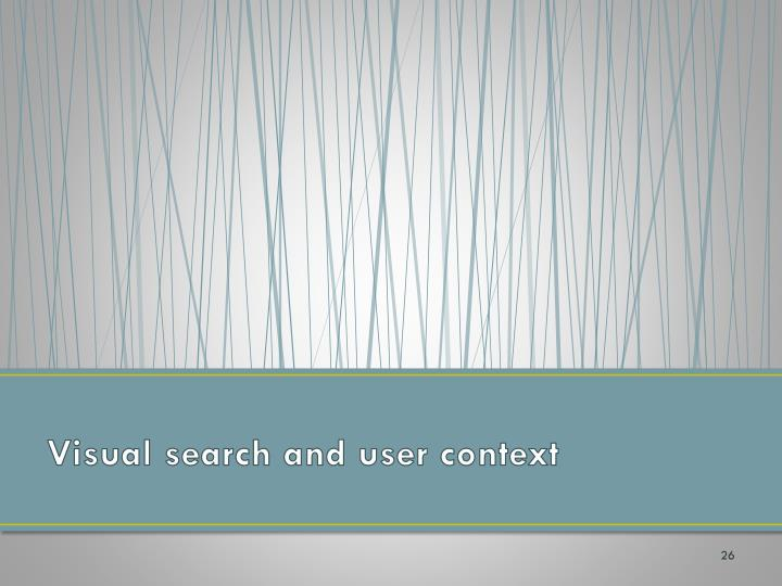 Visual search and user context