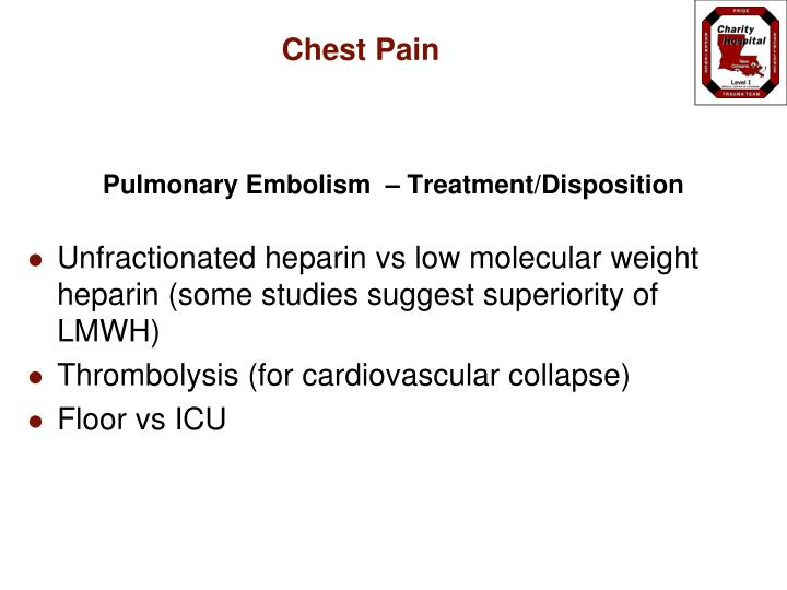 Pulmonary Embolism  – Treatment/Disposition