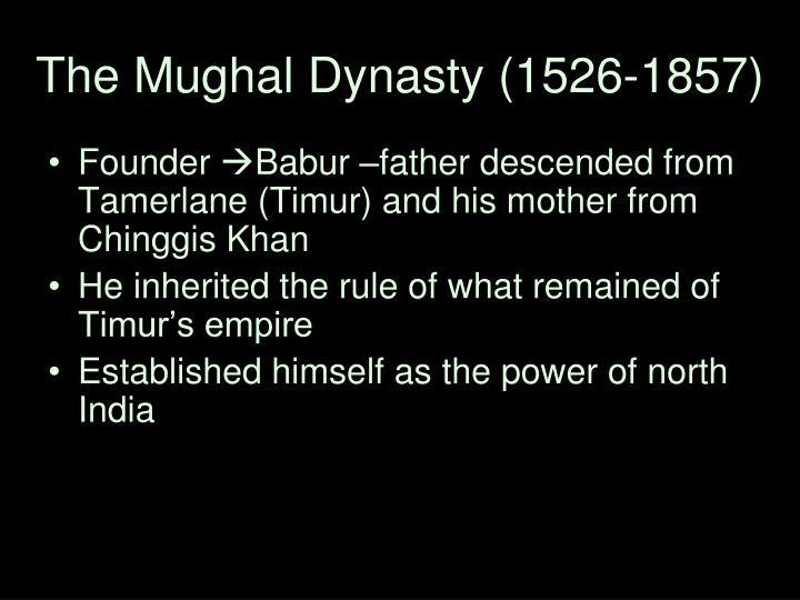 The Mughal Dynasty (1526-1857)