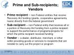 prime and sub recipients vendors
