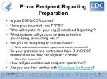 prime recipient reporting preparation