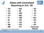 states with centralized reporting in oct 091