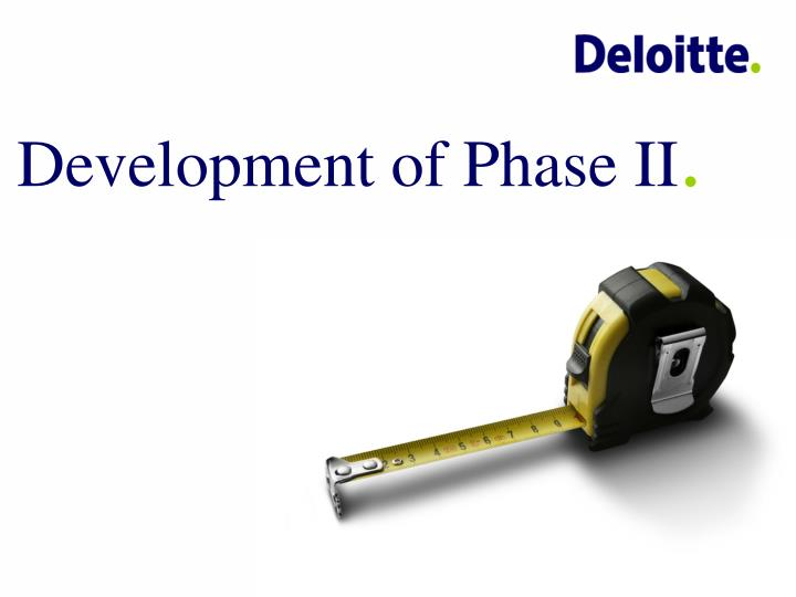 Development of Phase II