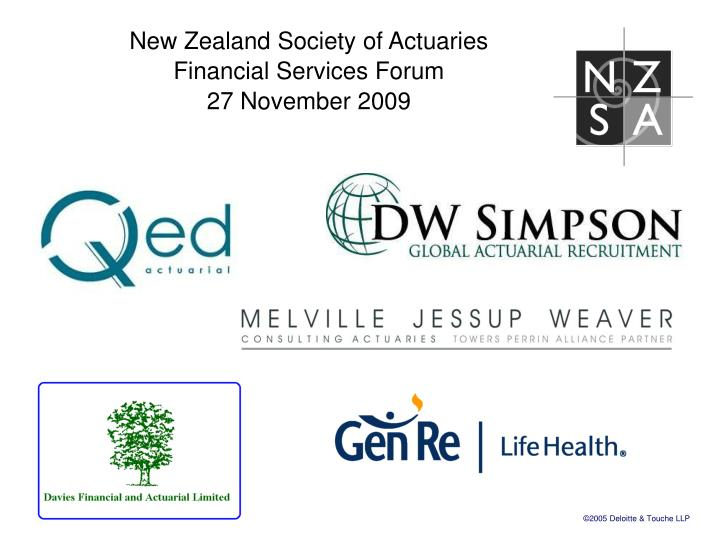 New zealand society of actuaries financial services forum 27 november 2009