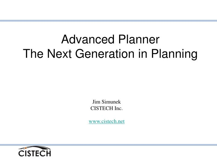 advanced planner the next generation in planning n.