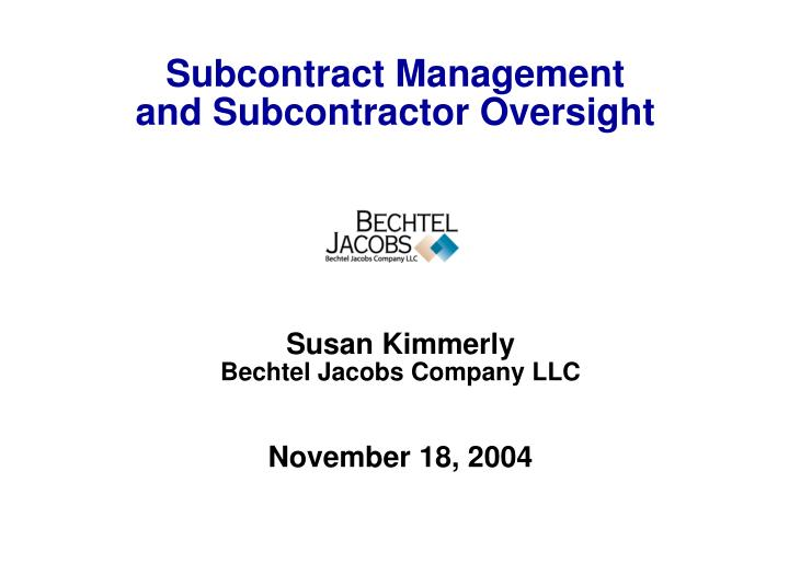 Subcontract management and subcontractor oversight