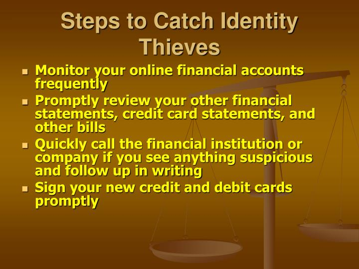 Steps to Catch Identity Thieves