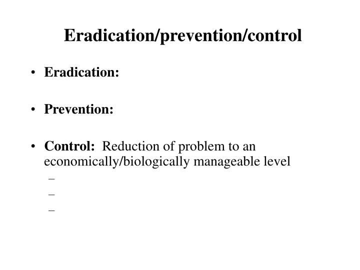 Eradication/prevention/control