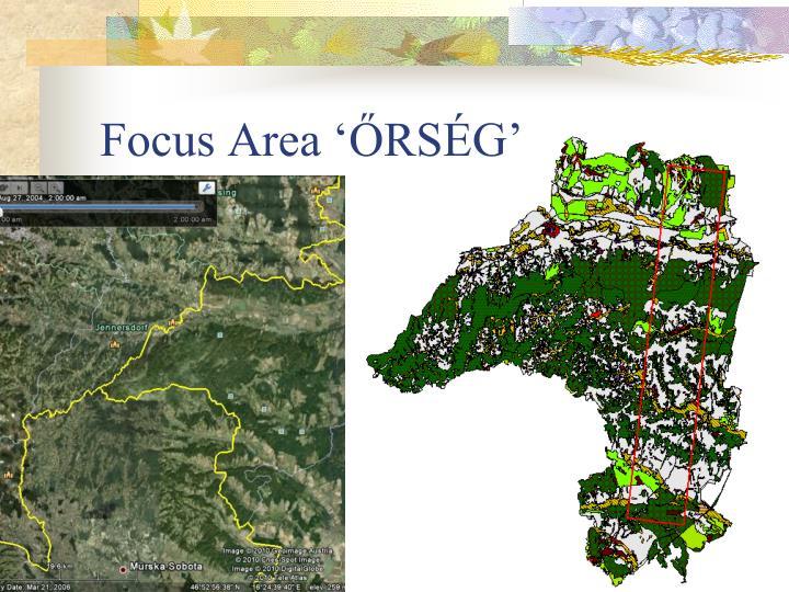 Focus Area 'ŐRSÉG'