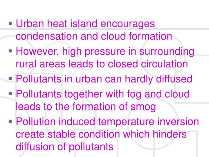 Urban heat island encourages condensation and cloud formation