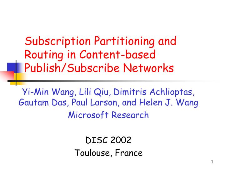 subscription partitioning and routing in content based publish subscribe networks