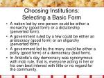choosing institutions selecting a basic form1