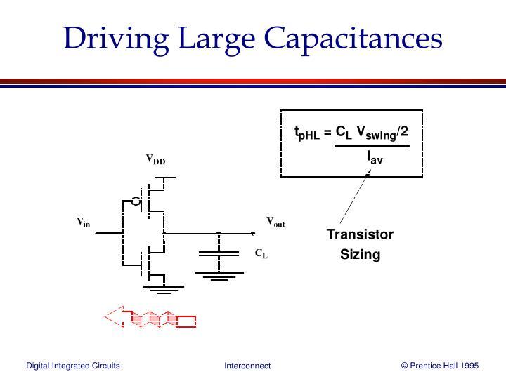 Driving Large Capacitances