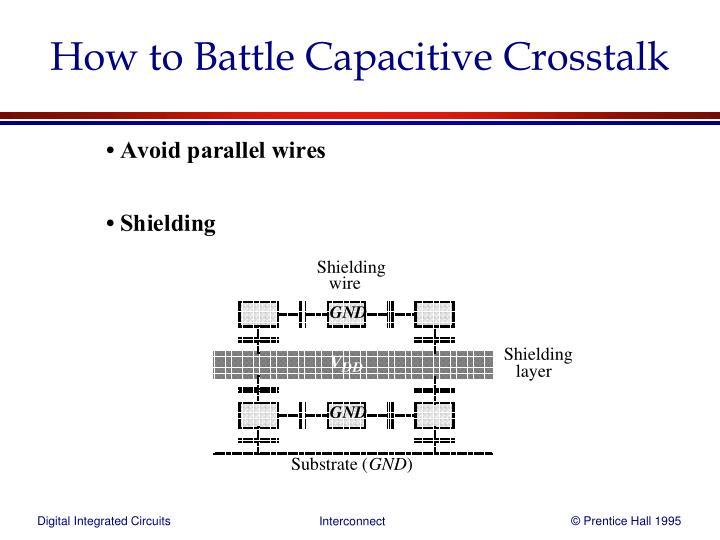 How to Battle Capacitive Crosstalk