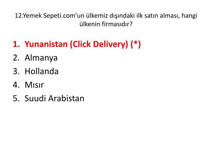 12.Yemek Sepeti.com'un ülkemiz dışındaki ilk satın alması, hangi ülkenin firmasıdır?
