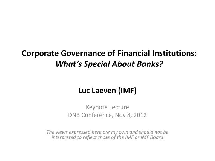 Corporate governance of financial institutions what s special about banks
