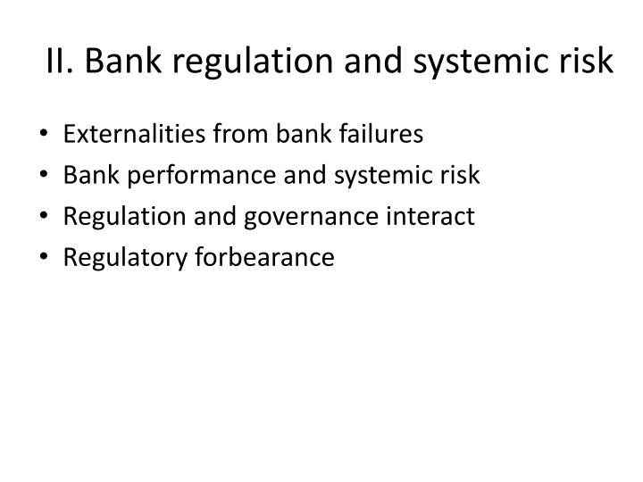 II. Bank regulation and systemic risk