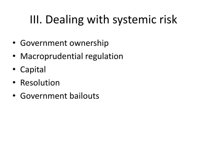 III. Dealing with systemic risk
