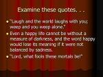 examine these quotes