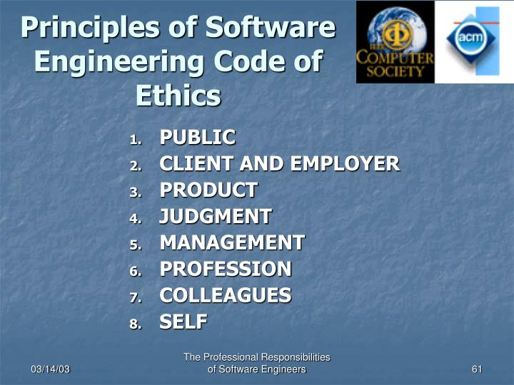 Principles of Software Engineering Code of Ethics