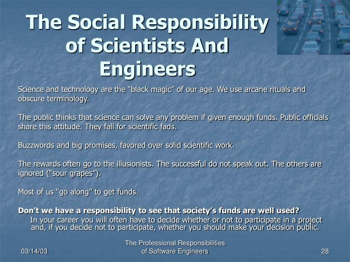 The Social Responsibility of Scientists And Engineers