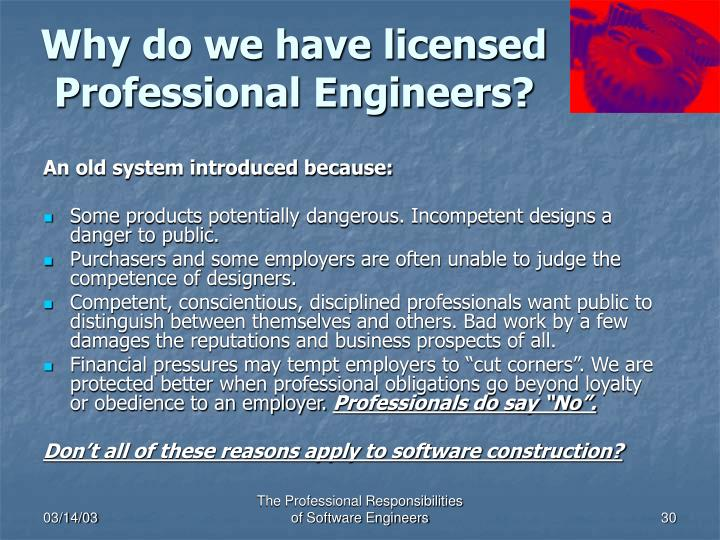Why do we have licensed Professional Engineers?