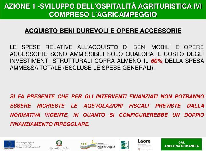 AZIONE 1 -SVILUPPO DELL'OSPITALITÀ AGRITURISTICA IVI COMPRESO L'AGRICAMPEGGIO