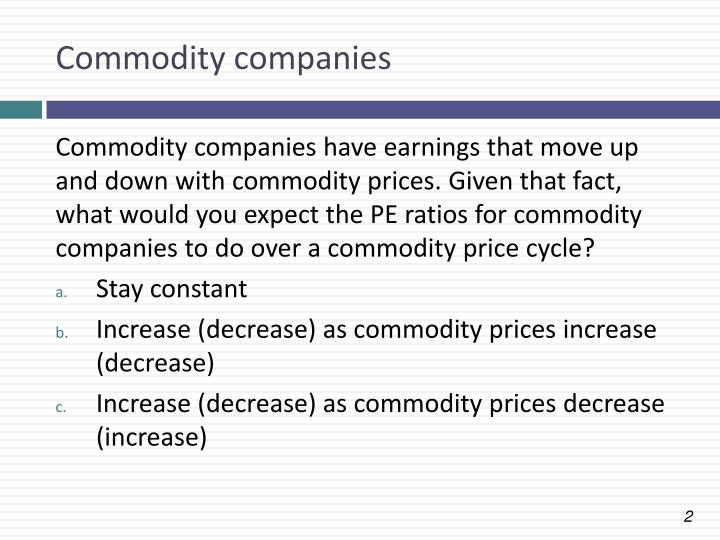 Commodity companies