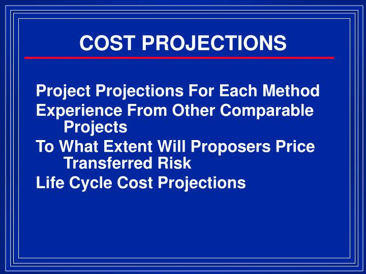 COST PROJECTIONS