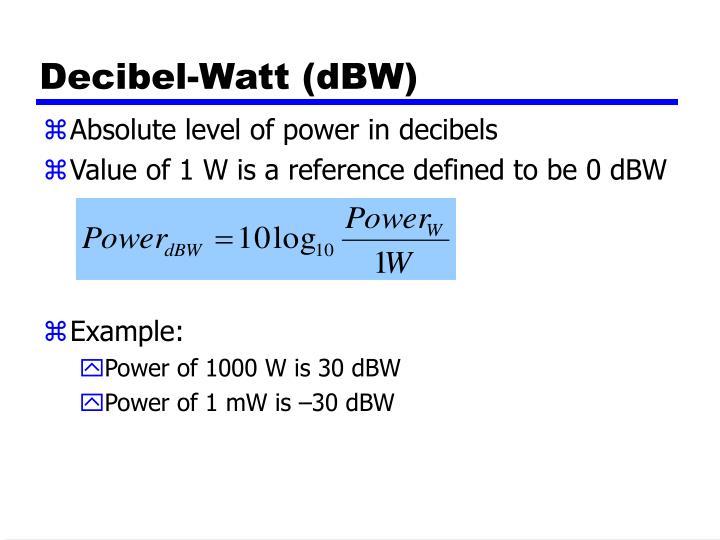 Decibel-Watt (dBW)