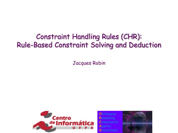 constraint handling rules chr rule based constraint solving and deduction n.