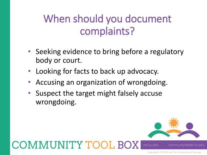 When should you document complaints?