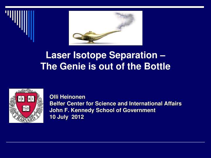 laser isotope separation the genie is out of the bottle n.