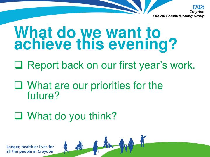 What do we want to achieve this evening?