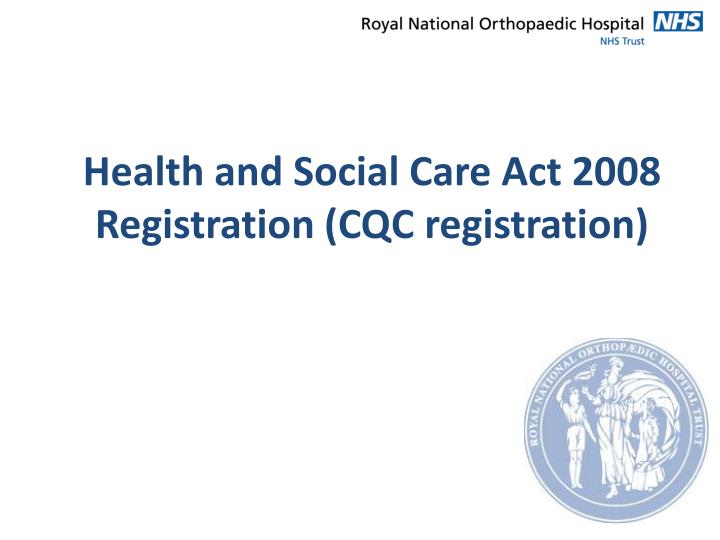 Health and social care act 2008 registration cqc registration