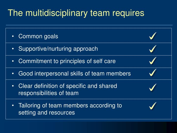 The multidisciplinary team requires