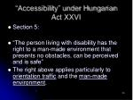 accessibility under hungarian act xxvi