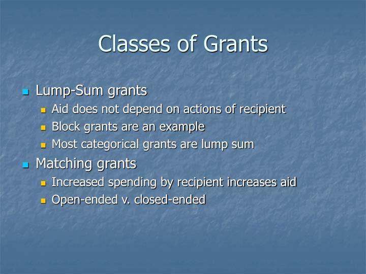 Classes of Grants
