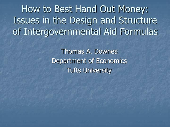 How to best hand out money issues in the design and structure of intergovernmental aid formulas
