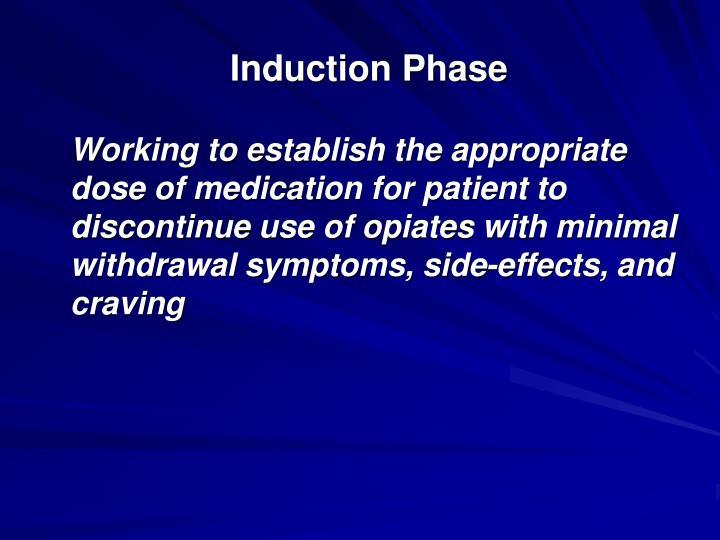 Induction Phase