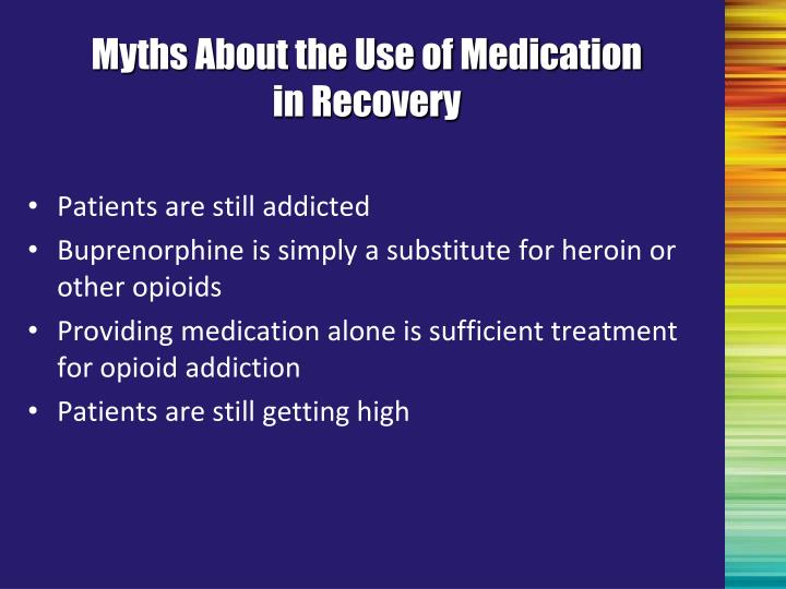 Myths about the use of medication in recovery