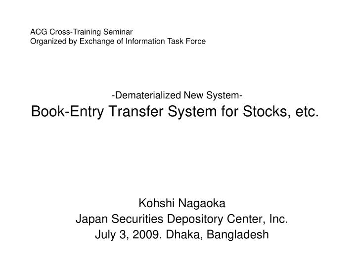 dematerialized new system book entry transfer system for stocks etc n.