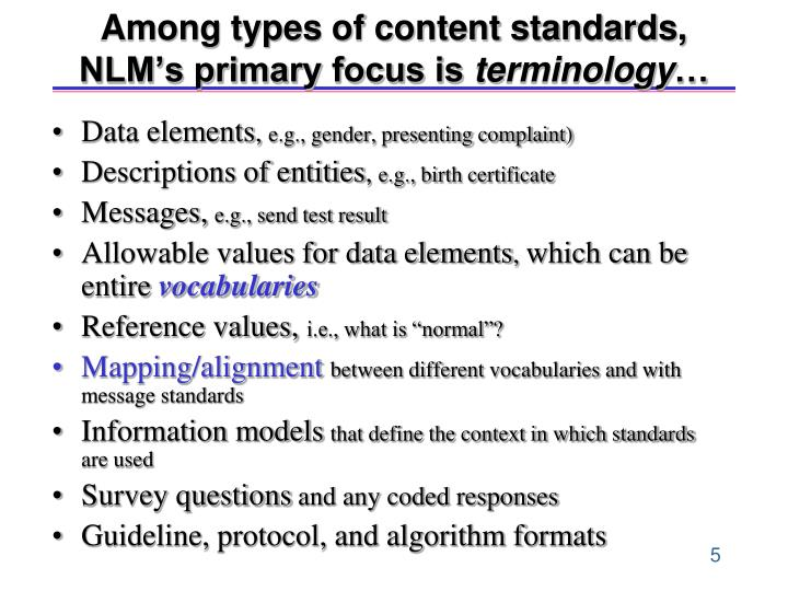 Among types of content standards, NLM's primary focus is