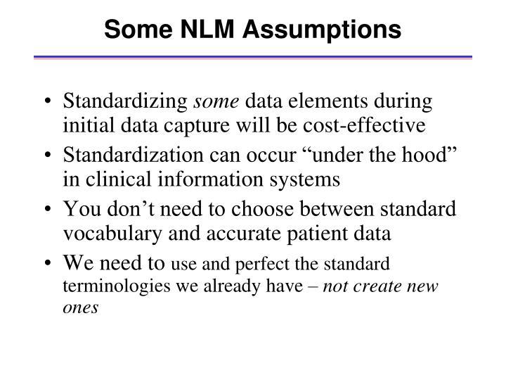 Some NLM Assumptions