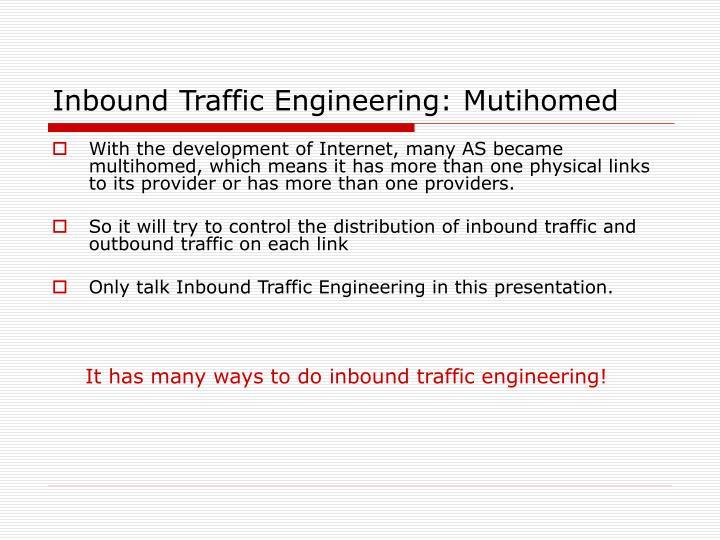 Inbound Traffic Engineering: Mutihomed