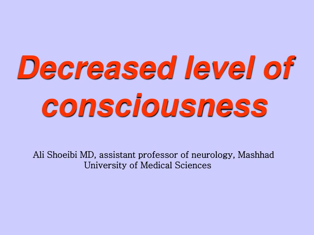 PPT - Decreased level of consciousness PowerPoint