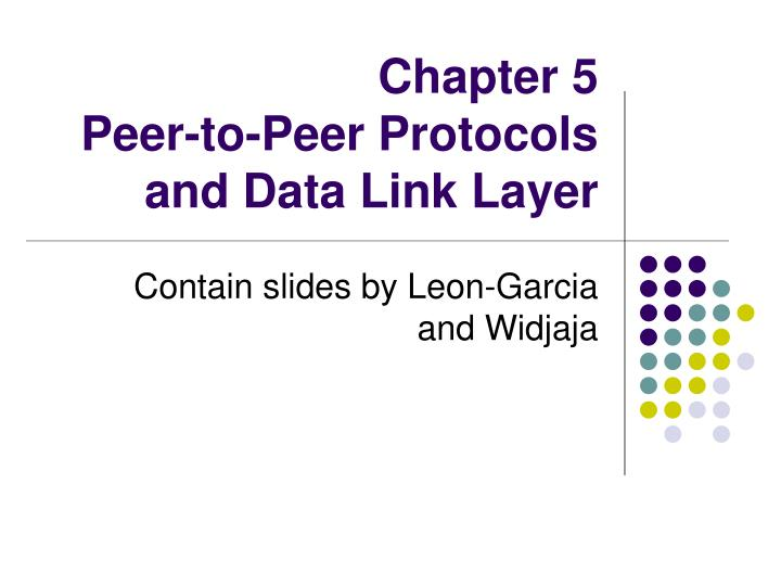 chapter 5 peer to peer protocols and data link layer n.